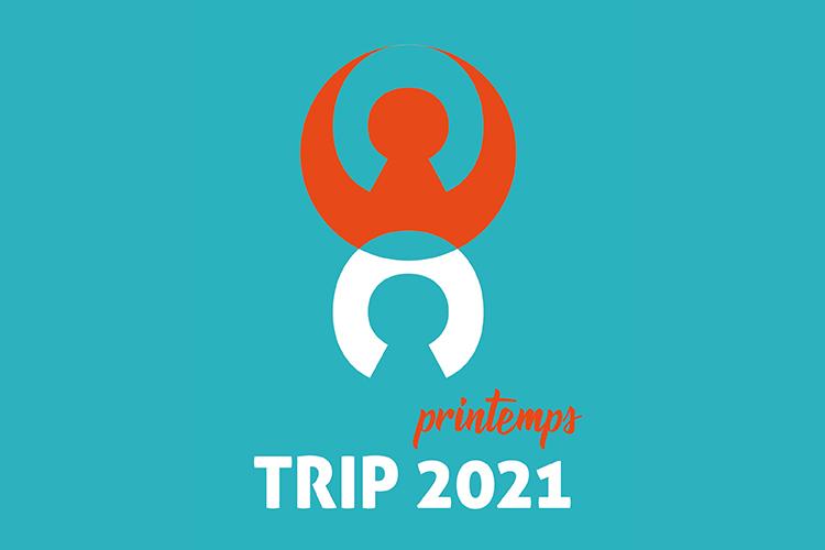 TRIP Printemps 2021